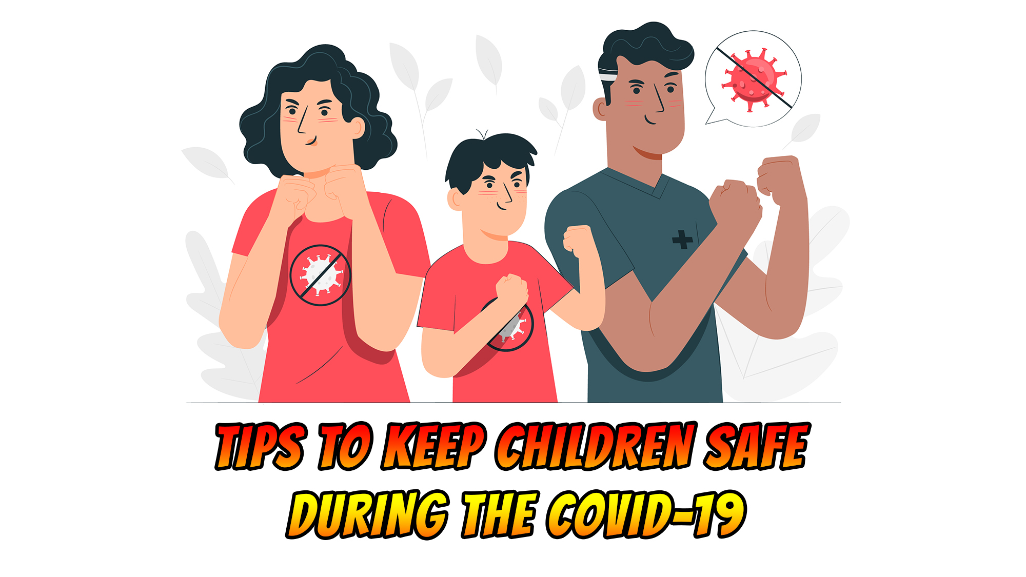 Tips to Keep Children Safe During the COVID-19
